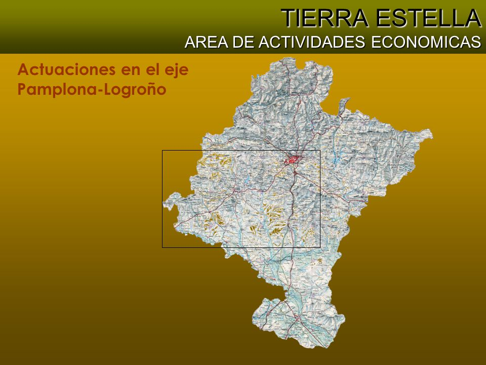 TIERRA ESTELLA AREA DE ACTIVIDADES ECONOMICAS Actuaciones en el eje Pamplona-Logroño