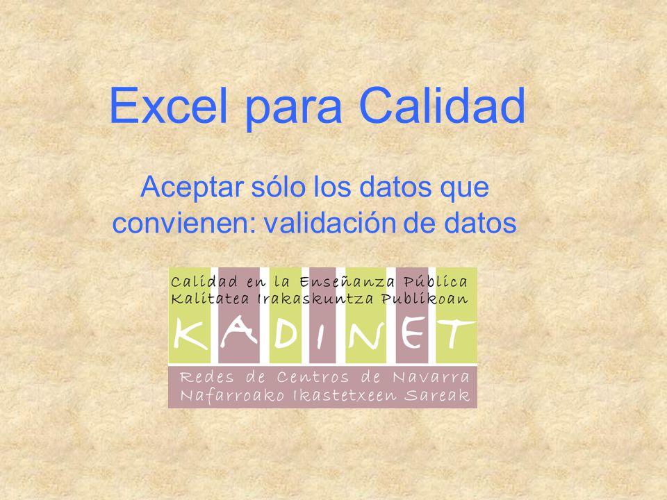 Excel para Calidad Aceptar sólo los datos que convienen: validación de datos