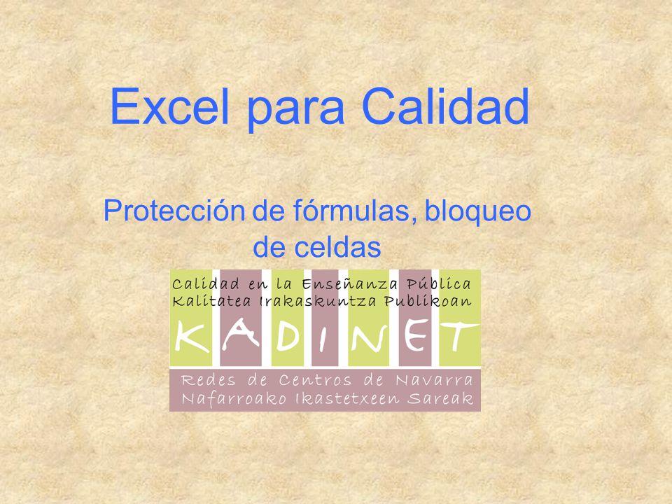 Excel para Calidad Protección de fórmulas, bloqueo de celdas