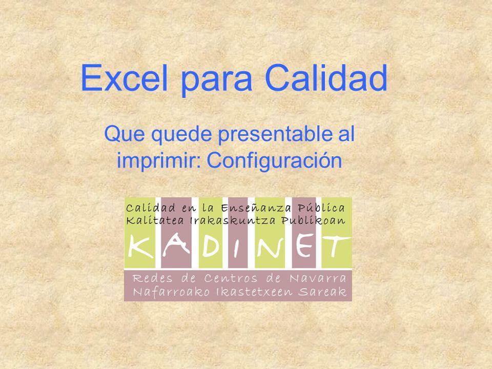 Excel para Calidad Que quede presentable al imprimir: Configuración