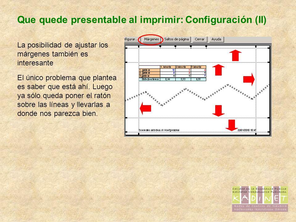 Que quede presentable al imprimir: Configuración (II) La posibilidad de ajustar los márgenes también es interesante El único problema que plantea es s