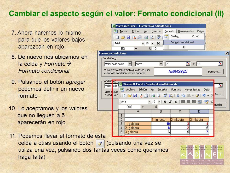 Cambiar el aspecto según el valor: Formato condicional (II) 7.