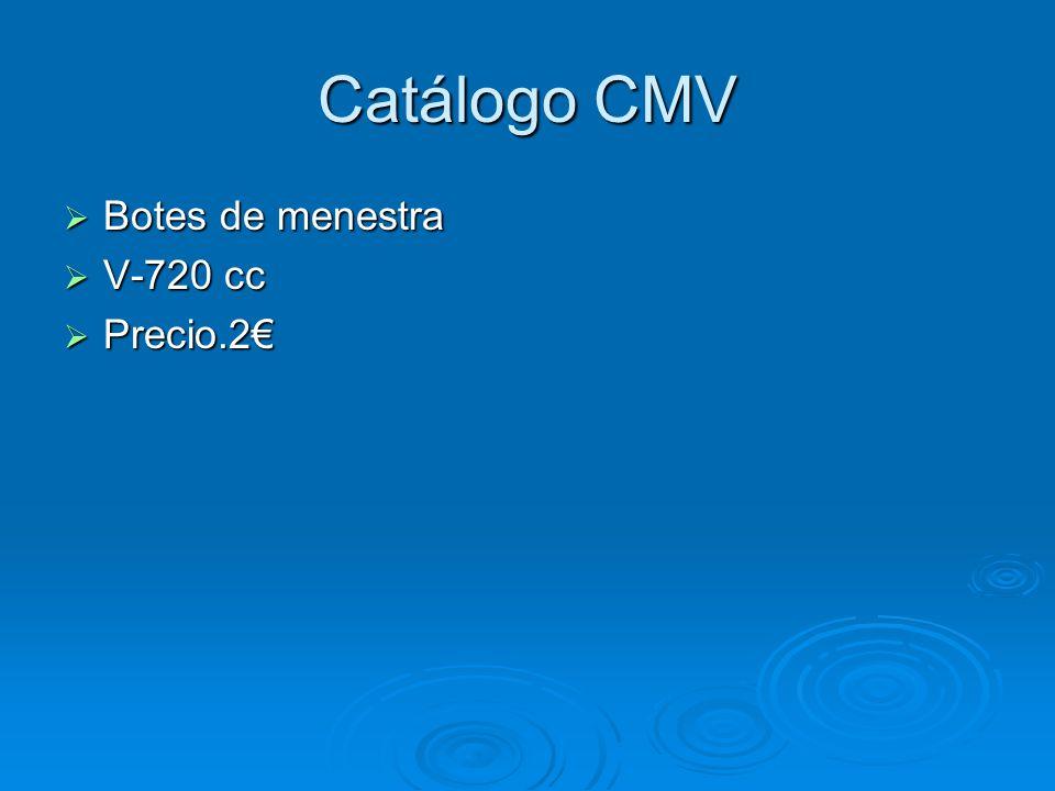 Catálogo CMV Botes de menestra Botes de menestra V-720 cc V-720 cc Precio.2 Precio.2