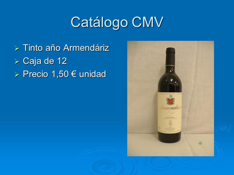 Catálogo CMV Tinto año Armendáriz Tinto año Armendáriz Caja de 12 Caja de 12 Precio 1,50 unidad Precio 1,50 unidad