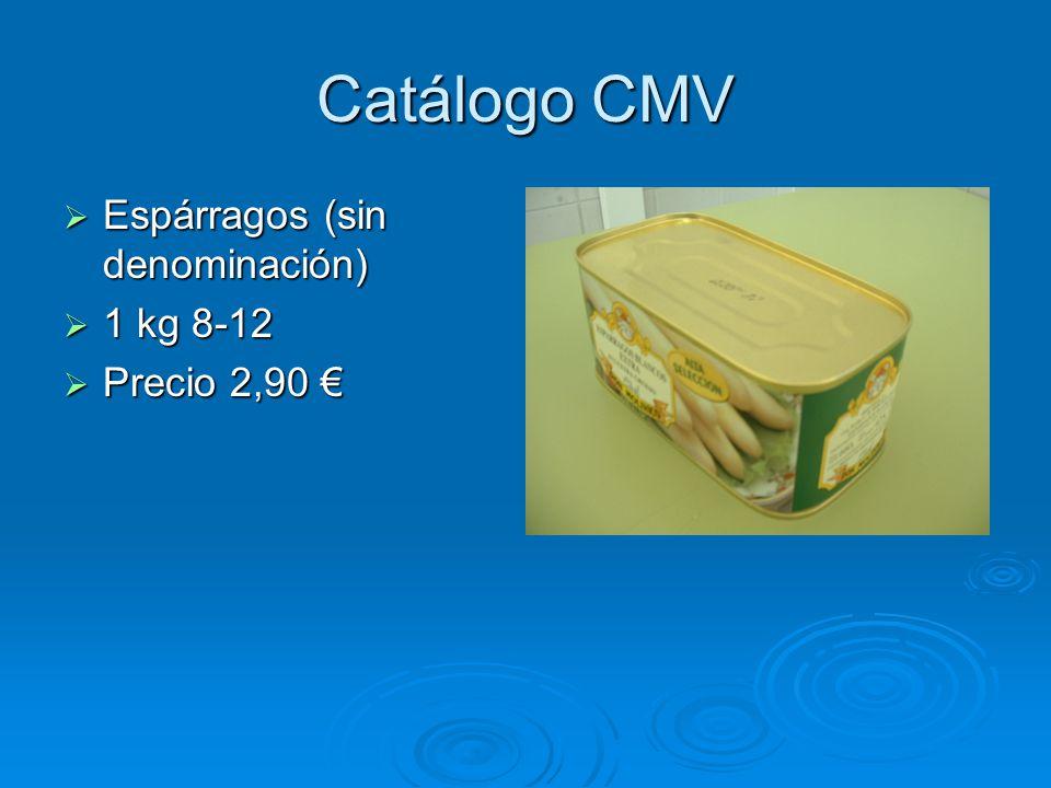 Catálogo CMV Espárragos (sin denominación) Espárragos (sin denominación) 1 kg 8-12 1 kg 8-12 Precio 2,90 Precio 2,90
