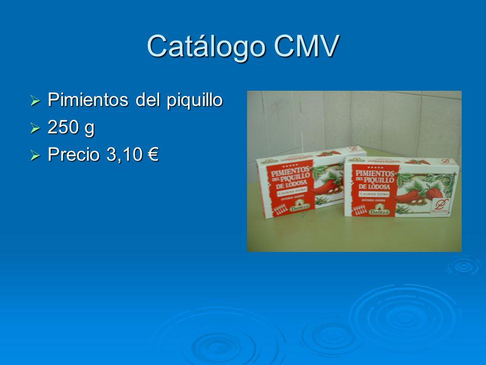 Catálogo CMV Pimientos del piquillo Pimientos del piquillo 250 g 250 g Precio 3,10 Precio 3,10