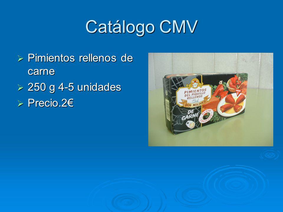 Catálogo CMV Pimientos rellenos de bacalao y gambas Pimientos rellenos de bacalao y gambas 4-5 unidades 4-5 unidades Precio.2 Precio.2