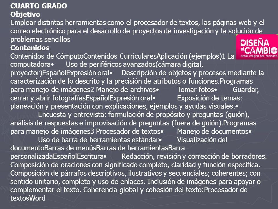 CUARTO GRADO Objetivo Emplear distintas herramientas como el procesador de textos, las páginas web y el correo electrónico para el desarrollo de proye