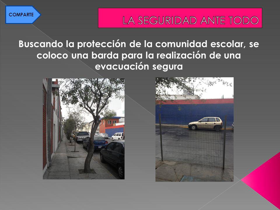 Buscando la protección de la comunidad escolar, se coloco una barda para la realización de una evacuación segura COMPARTE