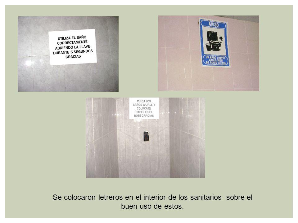 Se colocaron letreros en el interior de los sanitarios sobre el buen uso de estos.