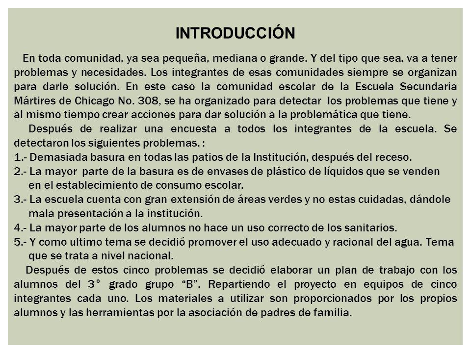 LOGROS ALCANZADOS De los catorce problemas detectados, se resumió en los siguientes, que son los que se lograron: 1.- Disminuir la generación de basura en todas las patios de la Institución, después del receso.