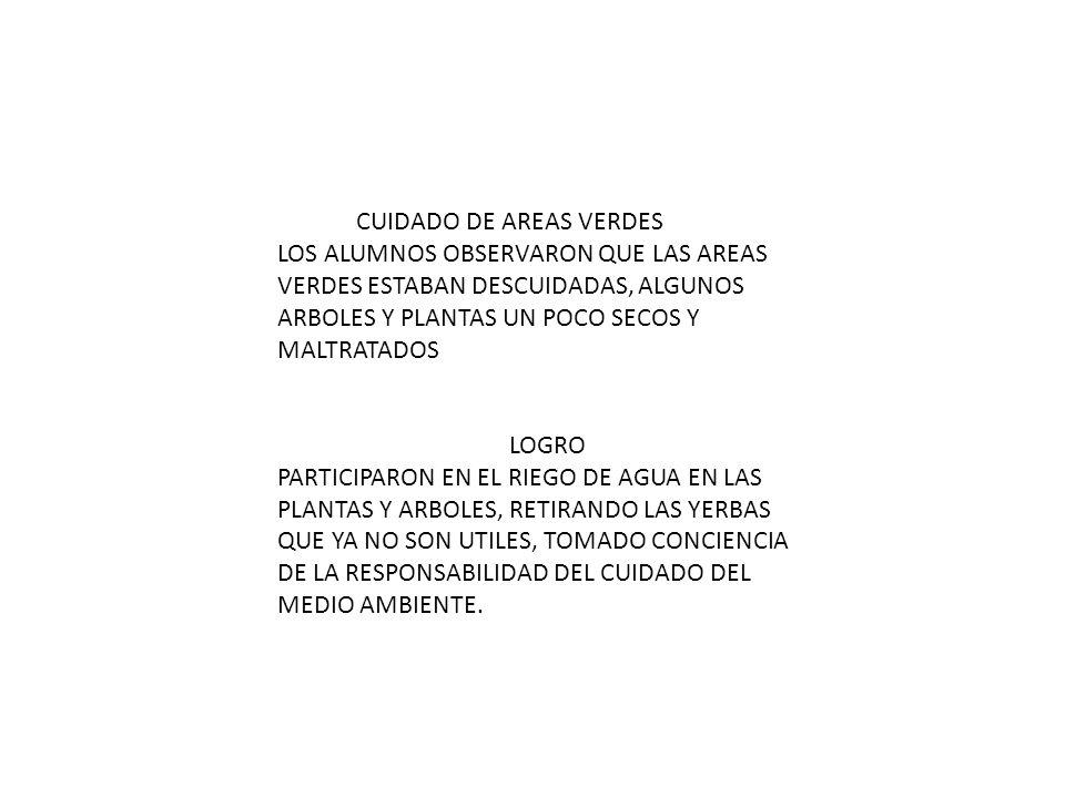 RECOLECCION DE BASURA LOS ALUMNOS COMENTARON QUE HABIA ALGO DE BASURA REGADA EN DIVERSOS ESPACIOS DE LA INSTITUCION.