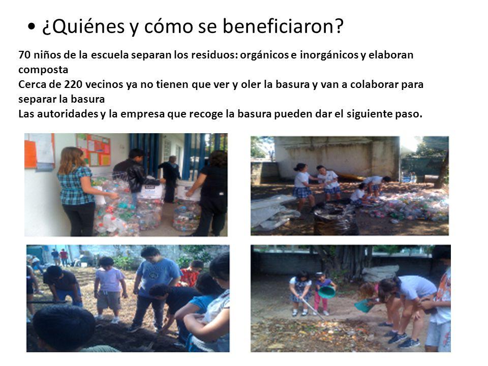¿Quiénes y cómo se beneficiaron? 70 niños de la escuela separan los residuos: orgánicos e inorgánicos y elaboran composta Cerca de 220 vecinos ya no t