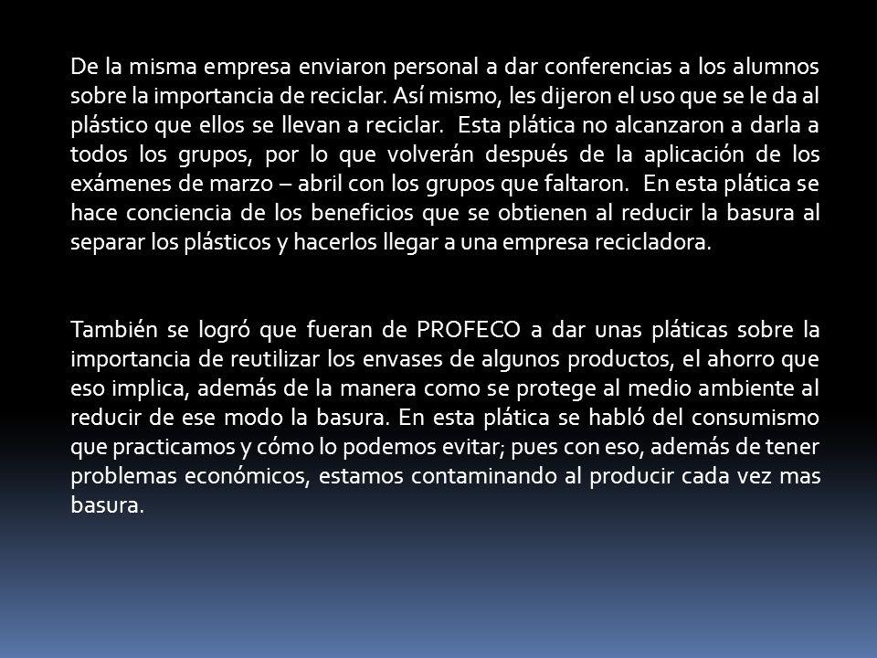 De la misma empresa enviaron personal a dar conferencias a los alumnos sobre la importancia de reciclar.