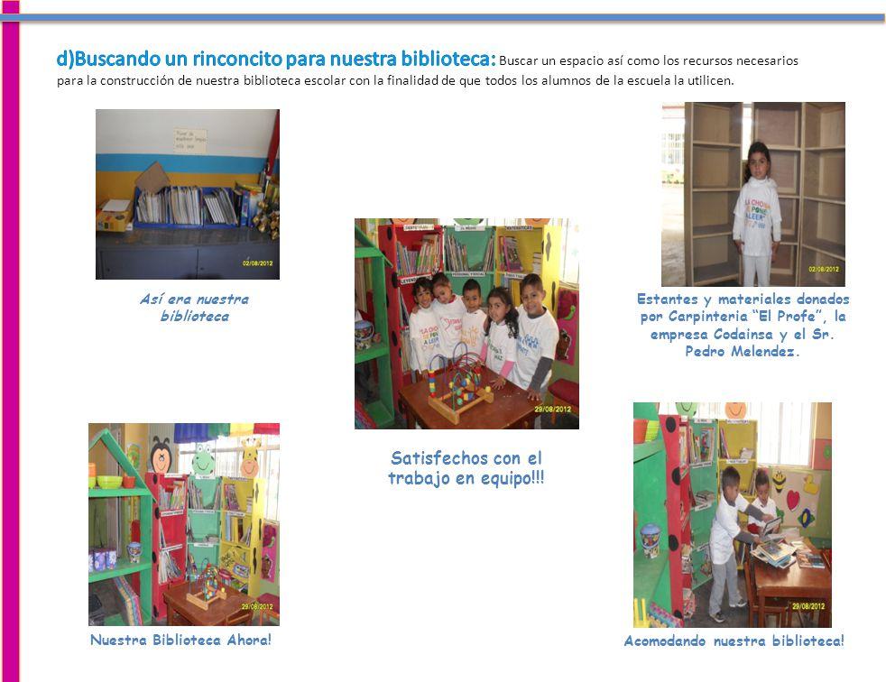 Estantes y materiales donados por Carpinteria El Profe, la empresa Codainsa y el Sr.