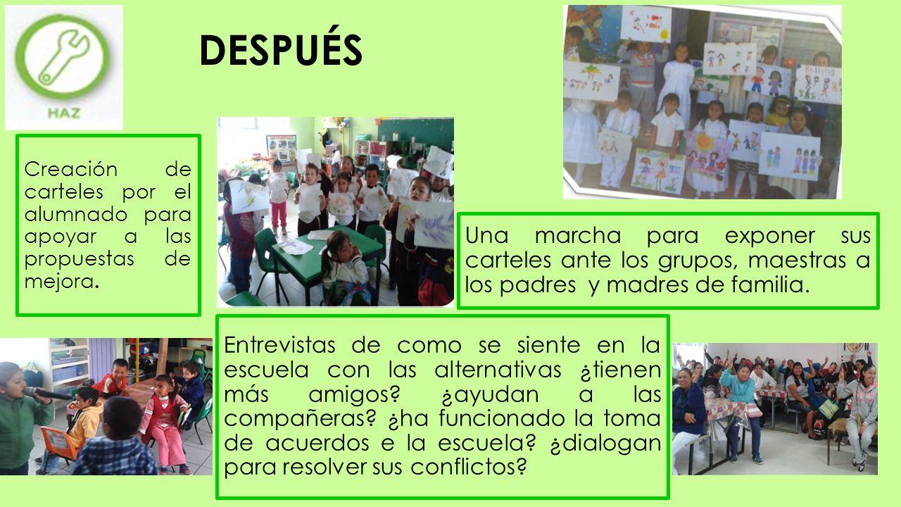 Una marcha para exponer sus carteles ante los grupos, maestras a los padres y madres de familia. Entrevistas de como se siente en la escuela con las a