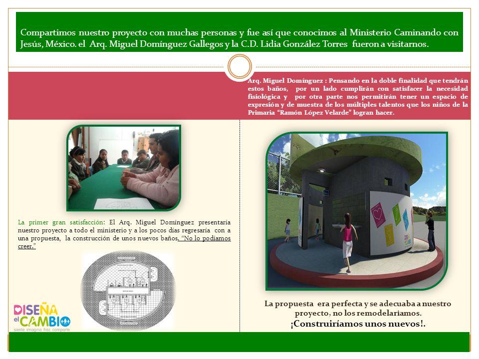 Compartimos nuestro proyecto con muchas personas y fue así que conocimos al Ministerio Caminando con Jesús, México. el Arq. Miguel Domínguez Gallegos