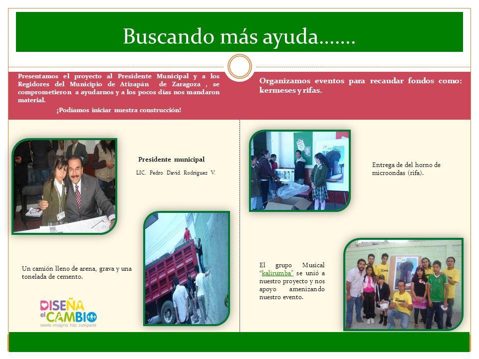 Presentamos el proyecto al Presidente Municipal y a los Regidores del Municipio de Atizapán de Zaragoza, se comprometieron a ayudarnos y a los pocos d