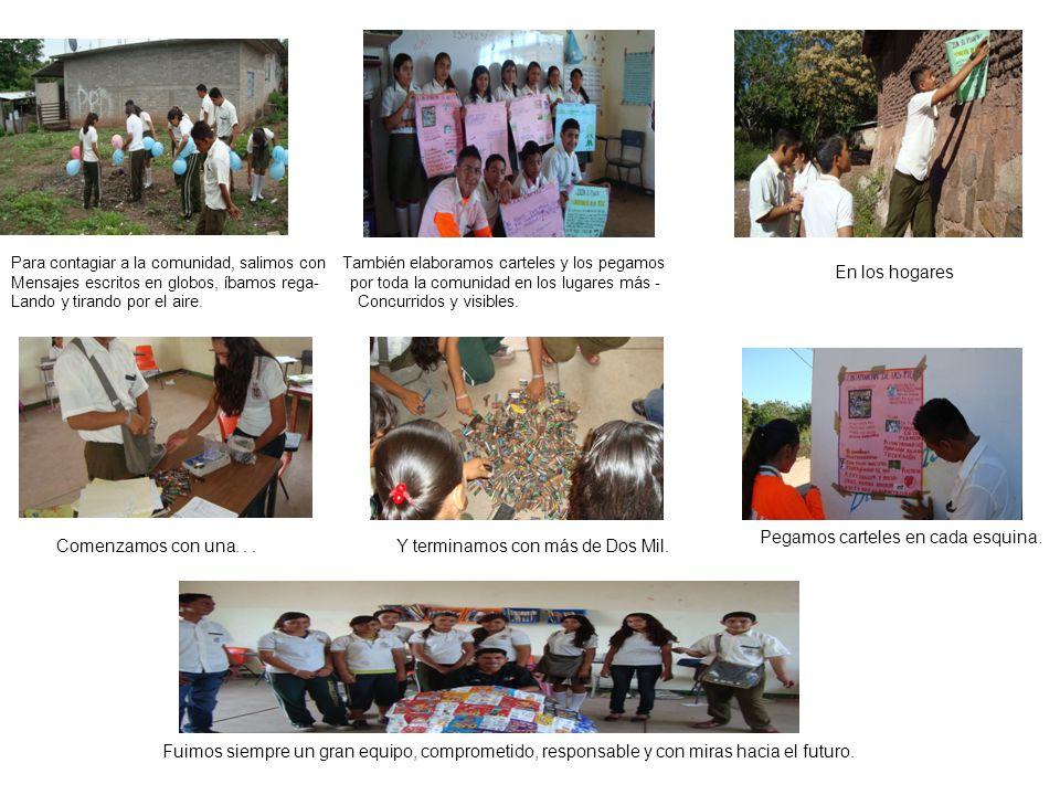 Para contagiar a la comunidad, salimos con También elaboramos carteles y los pegamos Mensajes escritos en globos, íbamos rega- por toda la comunidad e