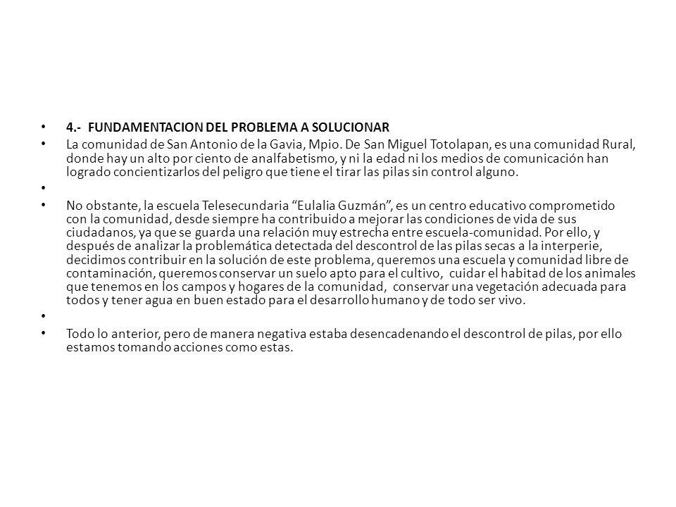 4.- FUNDAMENTACION DEL PROBLEMA A SOLUCIONAR La comunidad de San Antonio de la Gavia, Mpio.