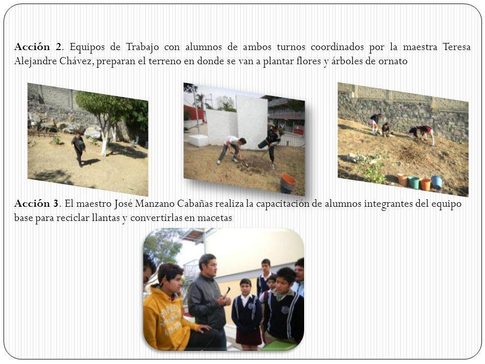Acción 2. Equipos de Trabajo con alumnos de ambos turnos coordinados por la maestra Teresa Alejandre Chávez, preparan el terreno en donde se van a pla