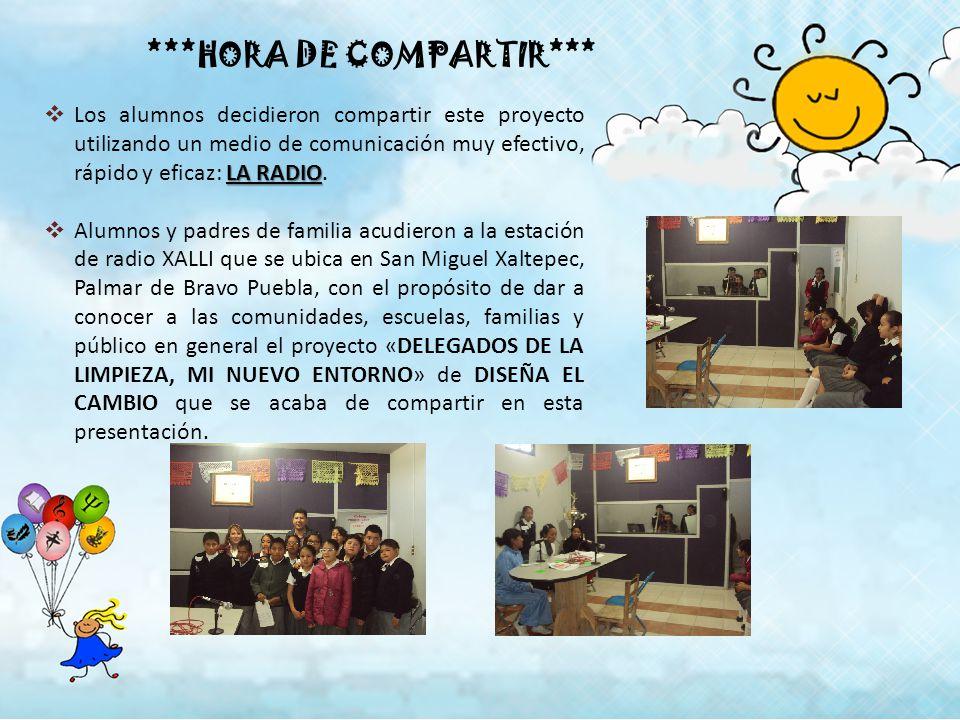***HORA DE COMPARTIR*** LA RADIO Los alumnos decidieron compartir este proyecto utilizando un medio de comunicación muy efectivo, rápido y eficaz: LA