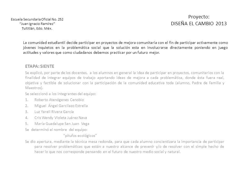 Escuela Secundaria Oficial No. 252 Juan Ignacio Ramírez Tultitlán, Edo. Méx. ETAPA: SIENTE Se explicó, por parte de los docentes, a los alumnos en gen