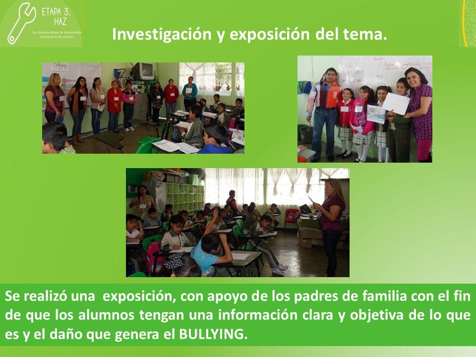 Se realizó una exposición, con apoyo de los padres de familia con el fin de que los alumnos tengan una información clara y objetiva de lo que es y el daño que genera el BULLYING.