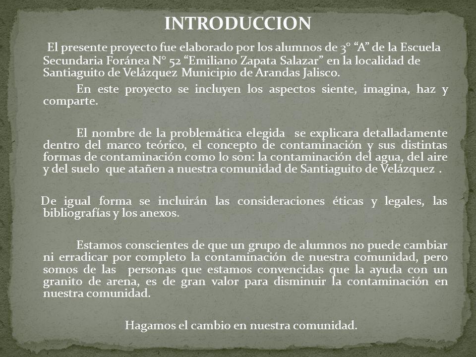 OBJETIVO Mantener limpia la comunidad de Santiaguito de Velázquez con la participación de todos y de cada uno de los individuos que integran dicha comunidad, concientizando a los habitantes de nuestra comunidad de no tirar basura en la vía pública y mantener un ambiente agradable para todos.