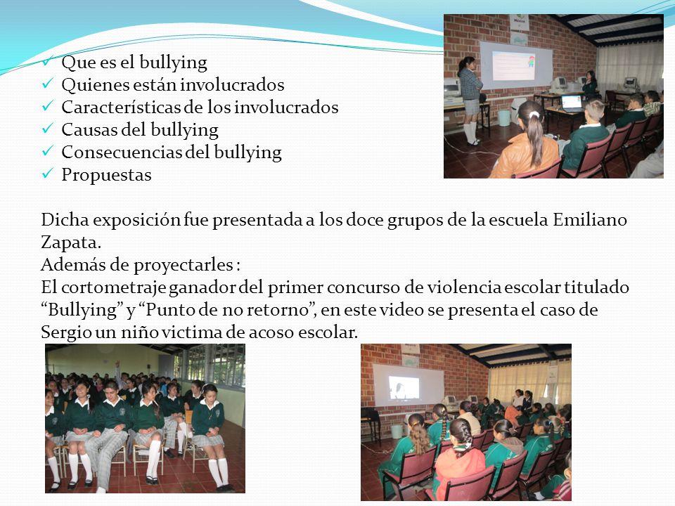 Que es el bullying Quienes están involucrados Características de los involucrados Causas del bullying Consecuencias del bullying Propuestas Dicha expo