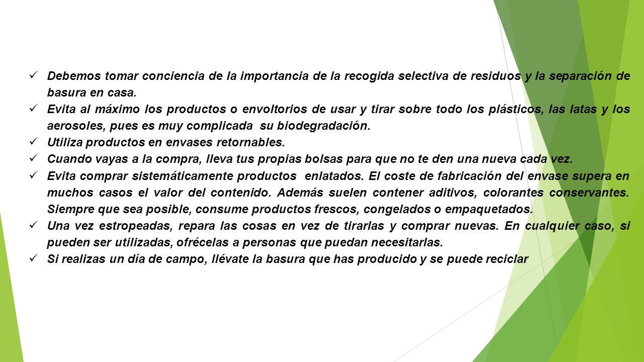 Debemos tomar conciencia de la importancia de la recogida selectiva de residuos y la separación de basura en casa. Evita al máximo los productos o env