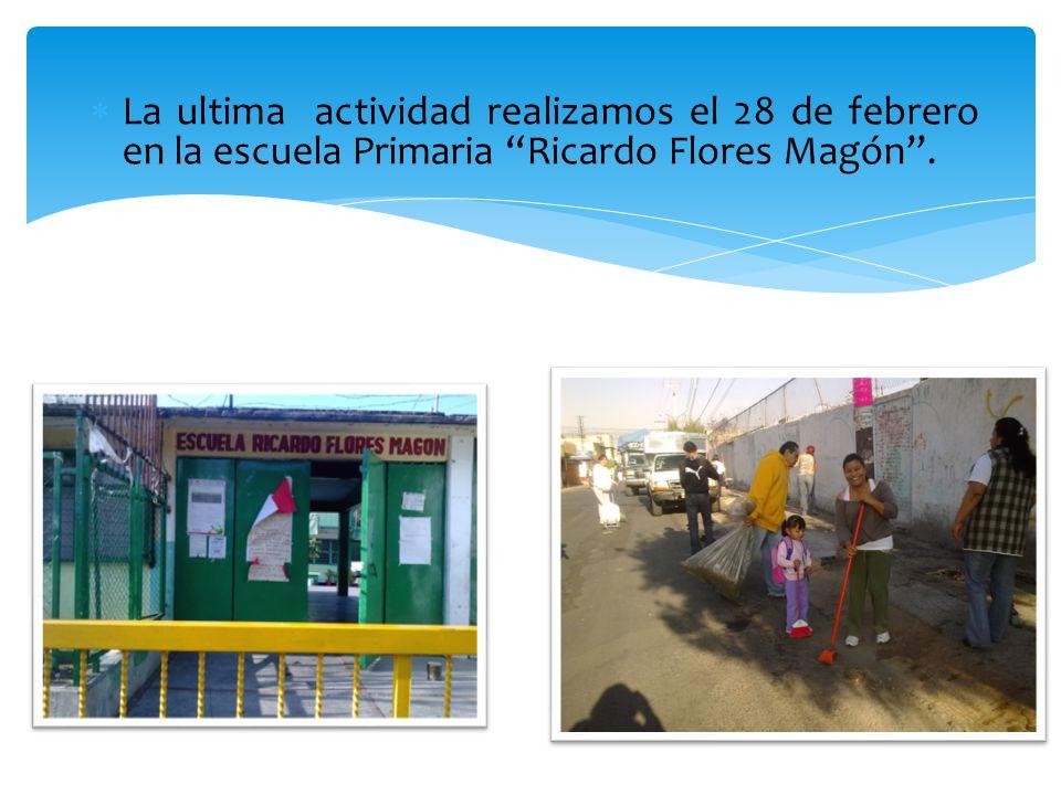 La ultima actividad realizamos el 28 de febrero en la escuela Primaria Ricardo Flores Magón.