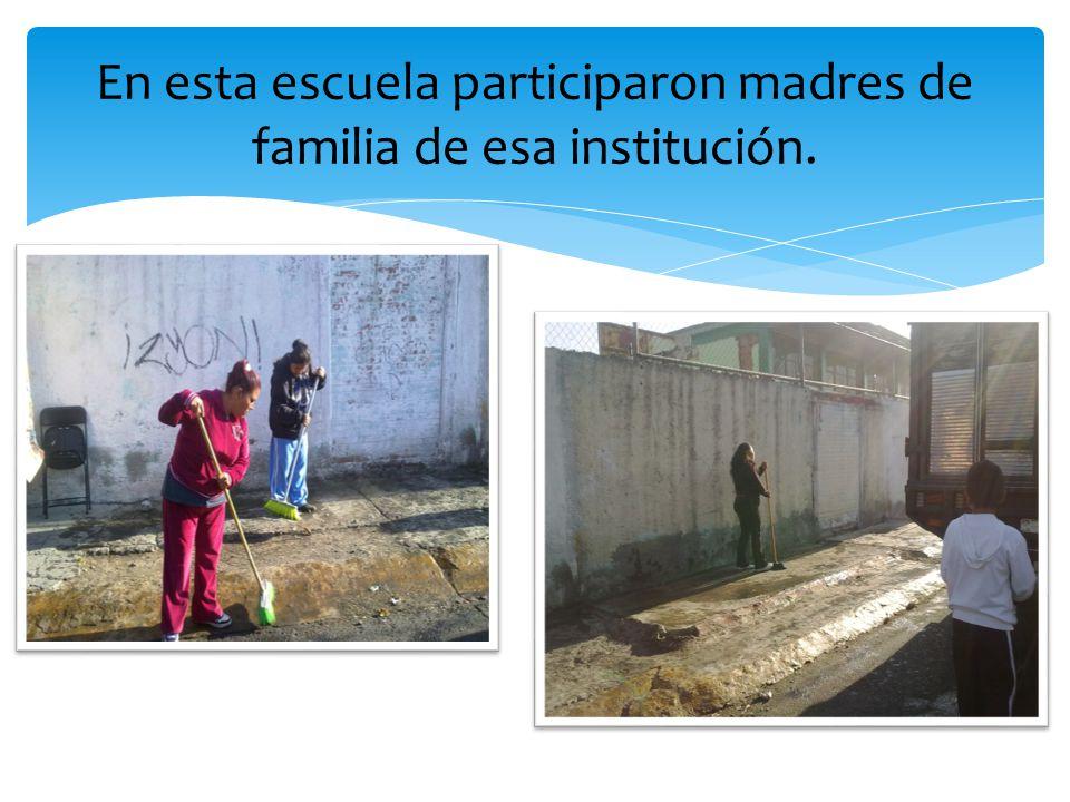 En esta escuela participaron madres de familia de esa institución.