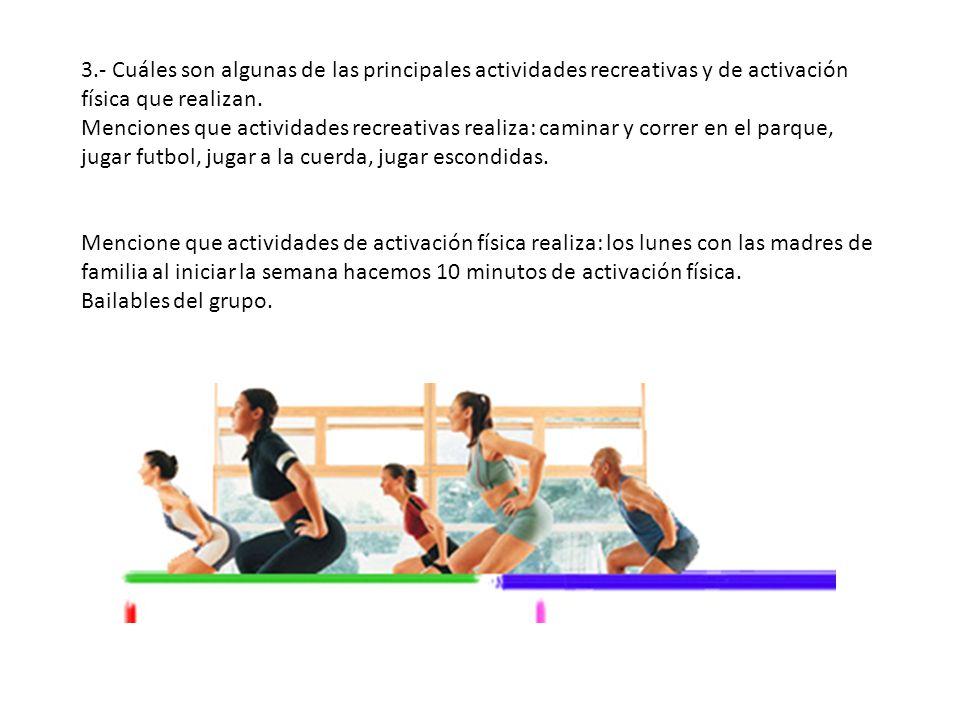 3.- Cuáles son algunas de las principales actividades recreativas y de activación física que realizan. Menciones que actividades recreativas realiza: