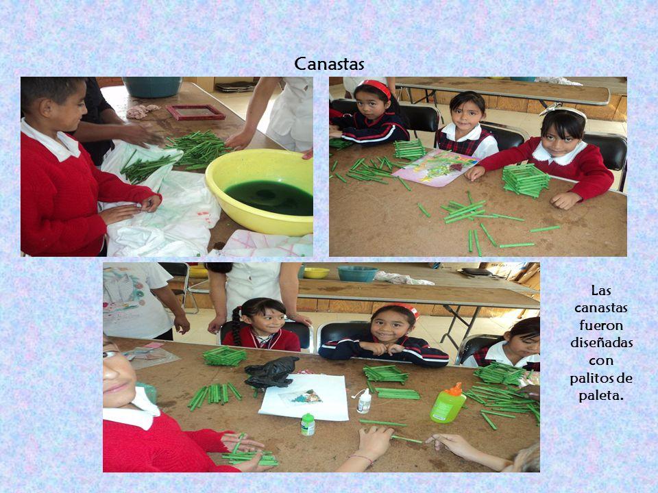 Canastas Las canastas fueron diseñadas con palitos de paleta.