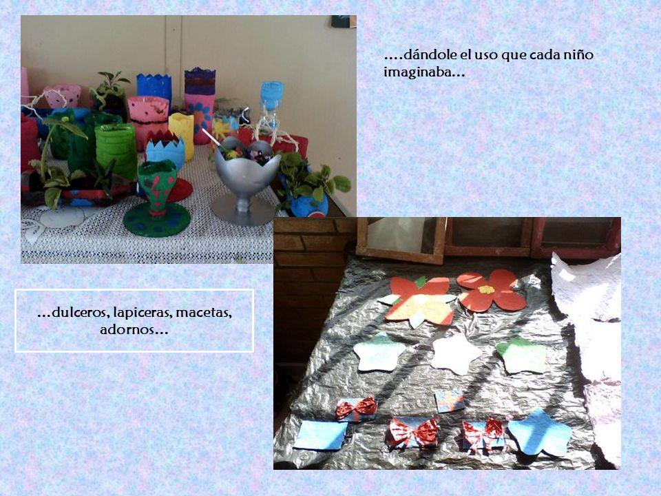 jokpkl ….dándole el uso que cada niño imaginaba… …dulceros, lapiceras, macetas, adornos…