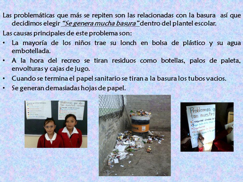 Las problemáticas que más se repiten son las relacionadas con la basura así que decidimos elegir Se genera mucha basura dentro del plantel escolar. La