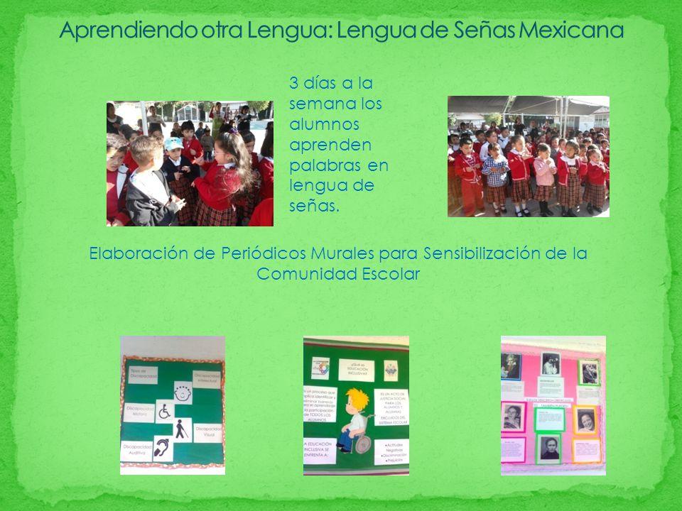 Elaboración de Periódicos Murales para Sensibilización de la Comunidad Escolar 3 días a la semana los alumnos aprenden palabras en lengua de señas.
