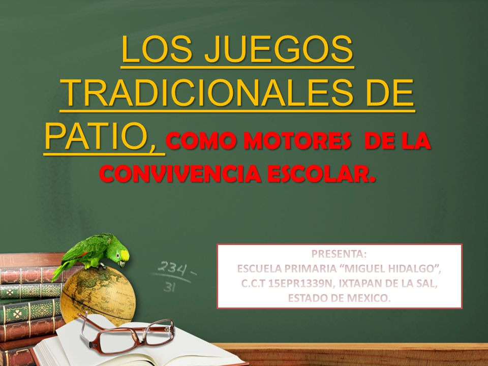 LOS JUEGOS TRADICIONALES DE PATIO, COMO MOTORES DE LA CONVIVENCIA ESCOLAR.