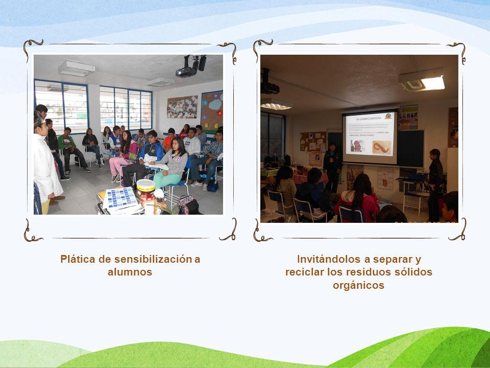 Plática de sensibilización a alumnos Invitándolos a separar y reciclar los residuos sólidos orgánicos