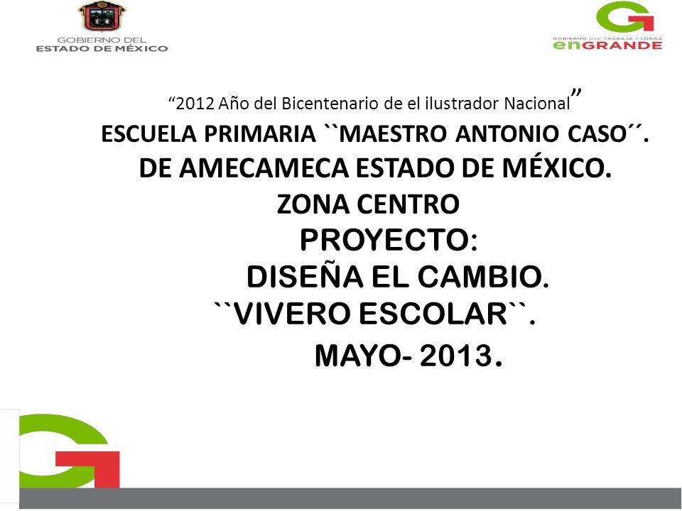 2012 Año del Bicentenario de el ilustrador Nacional ESCUELA PRIMARIA ``MAESTRO ANTONIO CASO´´.