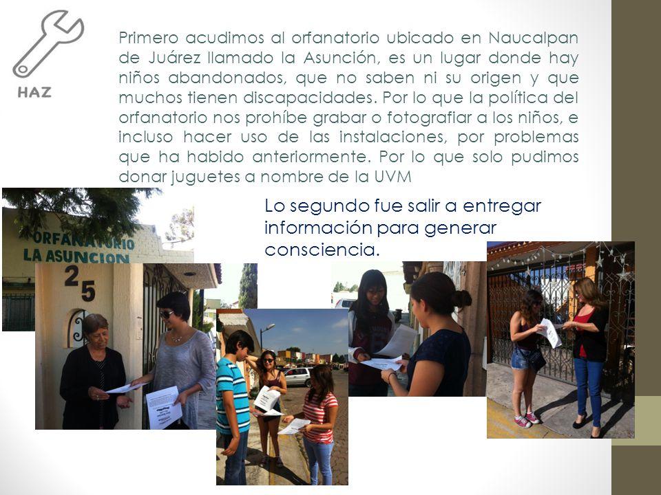 Primero acudimos al orfanatorio ubicado en Naucalpan de Juárez llamado la Asunción, es un lugar donde hay niños abandonados, que no saben ni su origen y que muchos tienen discapacidades.