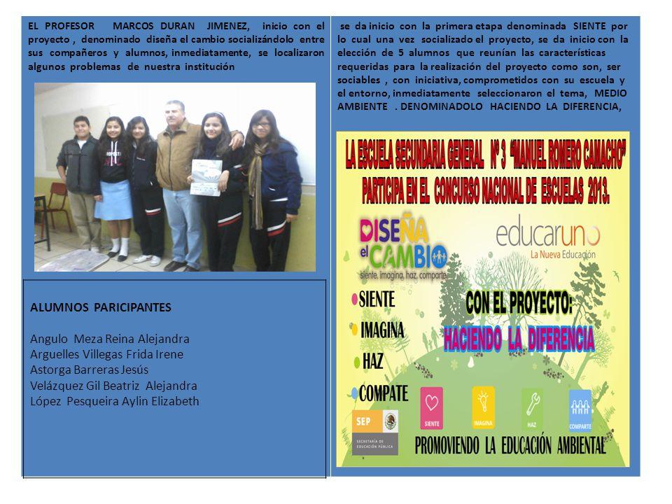 EL PROFESOR MARCOS DURAN JIMENEZ, inicio con el proyecto, denominado diseña el cambio socializándolo entre sus compañeros y alumnos, inmediatamente, s