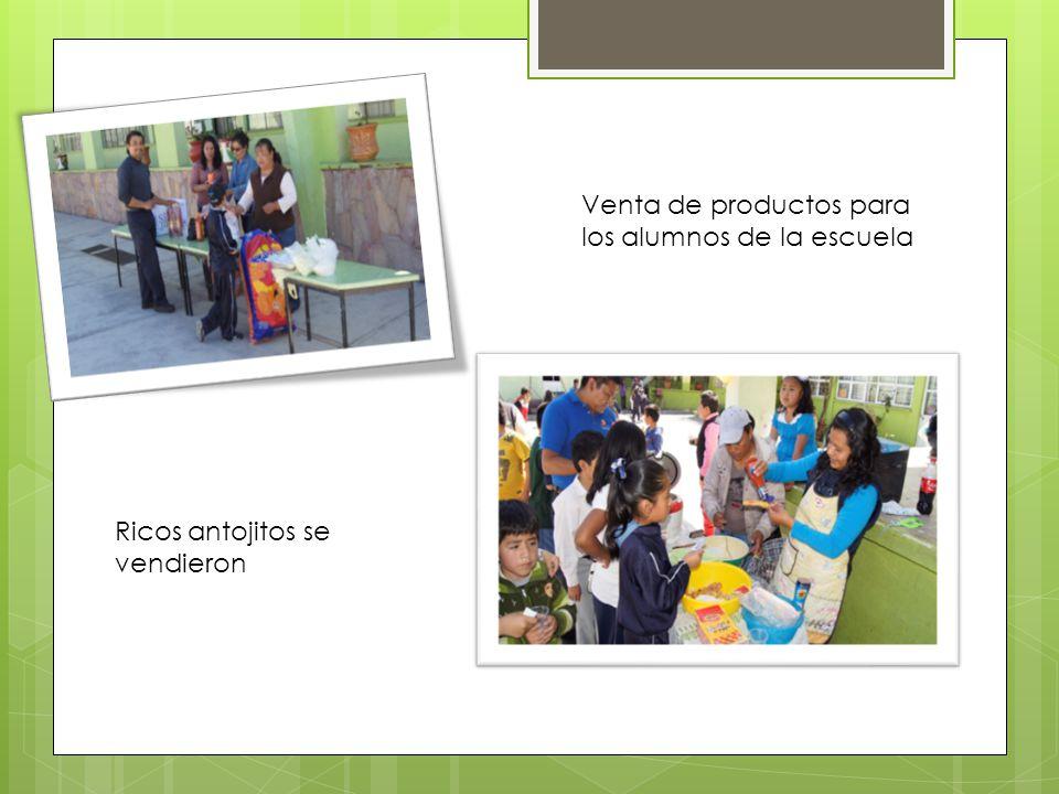 Venta de productos para los alumnos de la escuela Ricos antojitos se vendieron