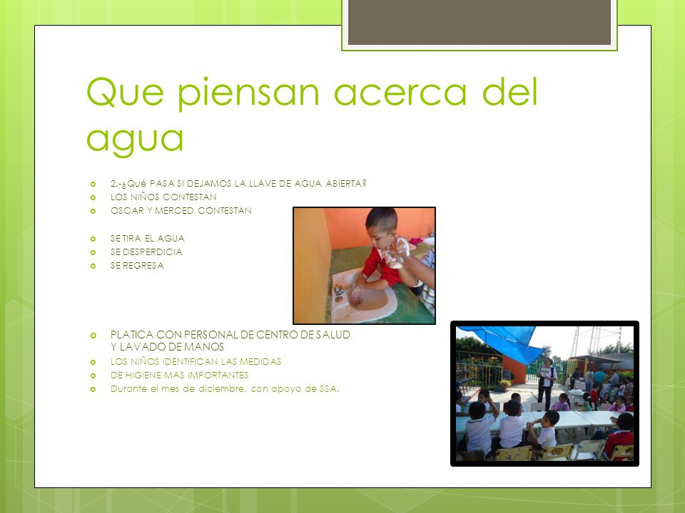ACCIONES CAMPAÑA DE CUIDADO DEL AGUA NOMBRAMOS 2 RESPONSABLES CEL BUEN USO DEL AGUA CAMPAÑA DE RECOLECCION DE BASURA RECILADO DE BASURA.