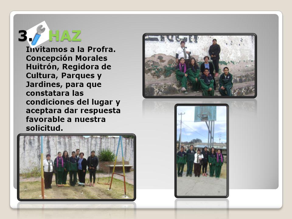 Invitamos a la Profra. Concepción Morales Huitrón, Regidora de Cultura, Parques y Jardines, para que constatara las condiciones del lugar y aceptara d