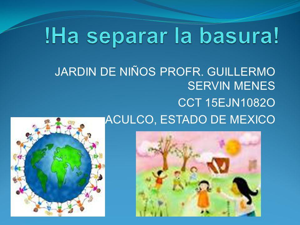 JARDIN DE NIÑOS PROFR. GUILLERMO SERVIN MENES CCT 15EJN1082O ACULCO, ESTADO DE MEXICO
