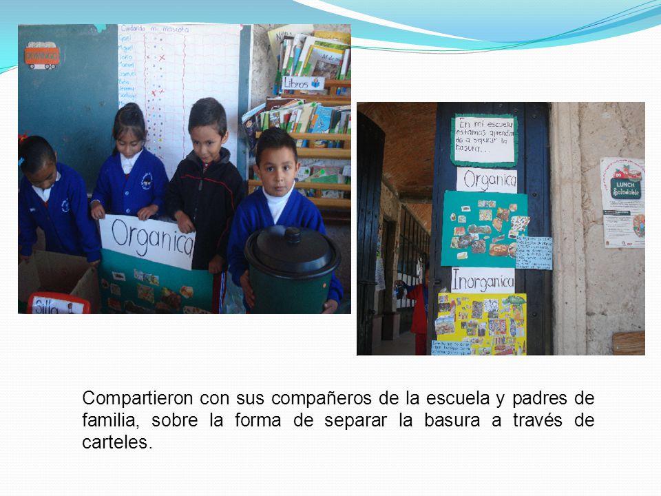 Compartieron con sus compañeros de la escuela y padres de familia, sobre la forma de separar la basura a través de carteles.