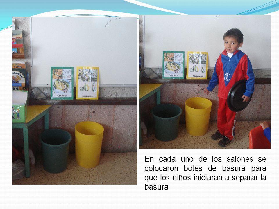 En cada uno de los salones se colocaron botes de basura para que los niños iniciaran a separar la basura