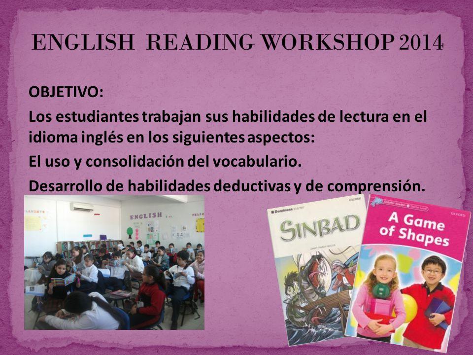 OBJETIVO: Los estudiantes trabajan sus habilidades de lectura en el idioma inglés en los siguientes aspectos: El uso y consolidación del vocabulario.